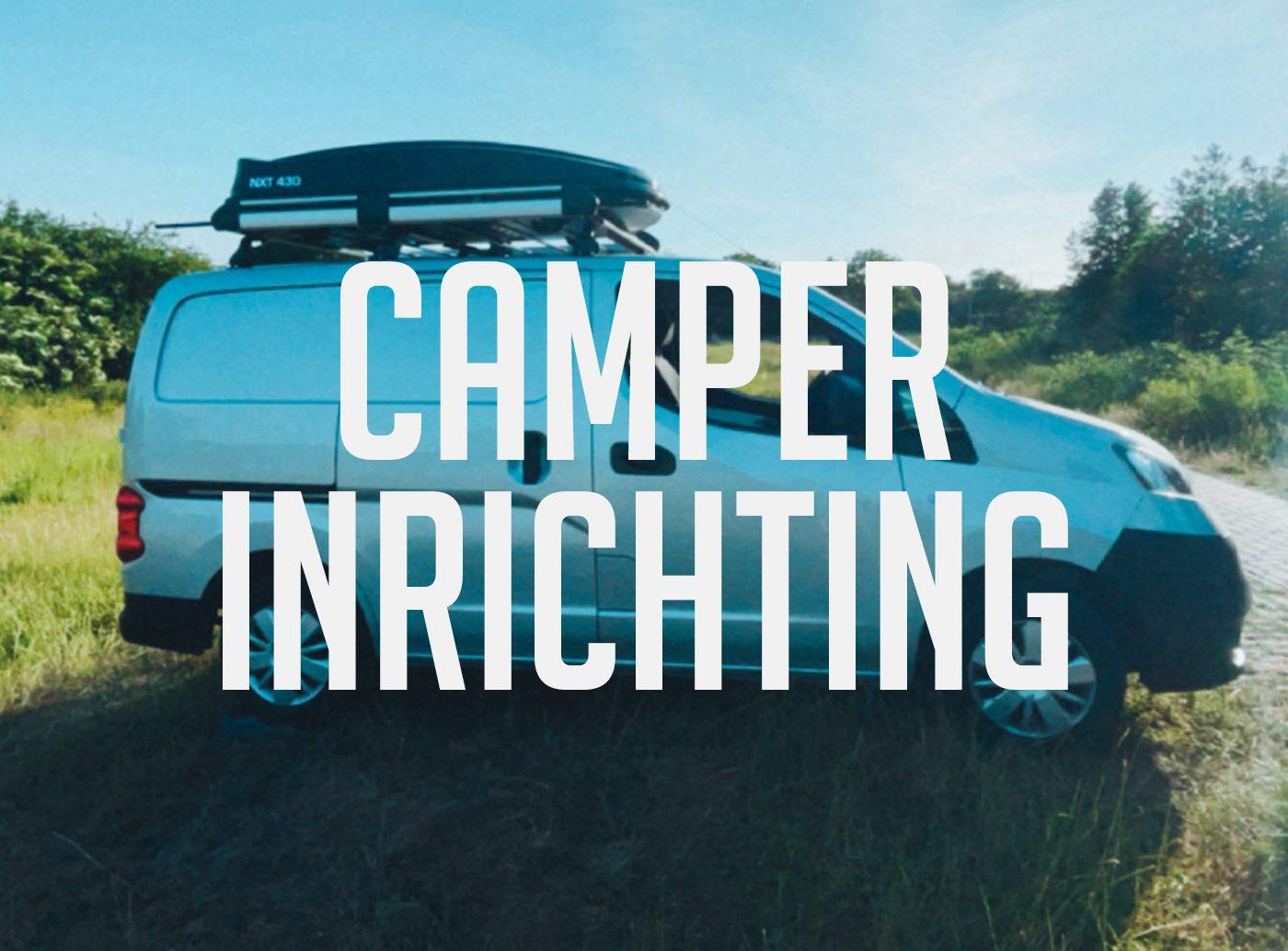 Camper inrichting vanlife