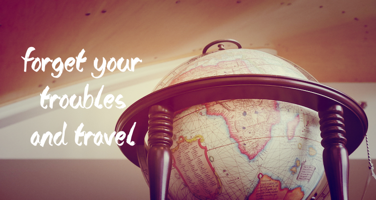 Reisquote Forget your troubles and travel