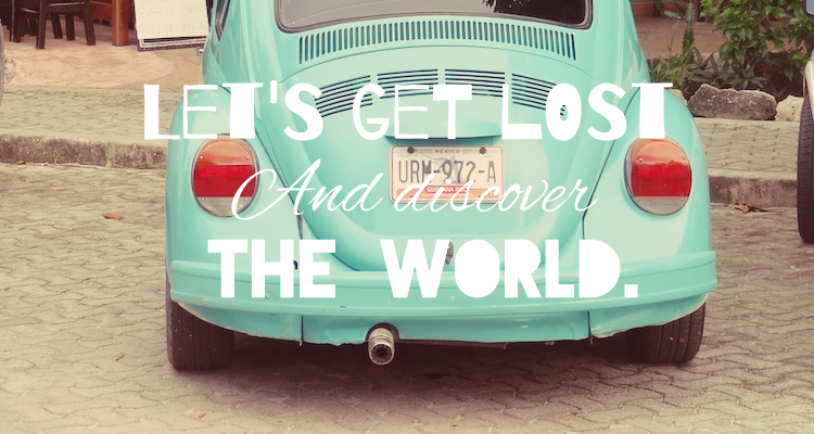 Reisquote Let's get lost and discover the world